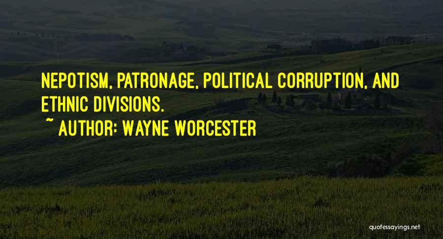 Worcester 6 Quotes By Wayne Worcester