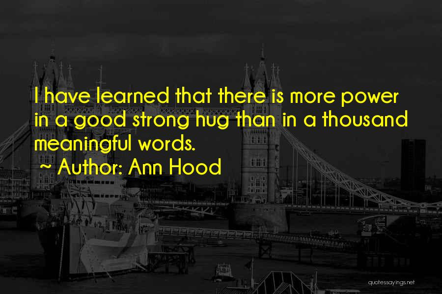 Words Are Meaningful Quotes By Ann Hood