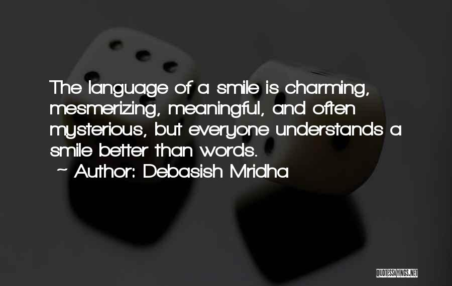 Words Are Meaningful Quotes By Debasish Mridha