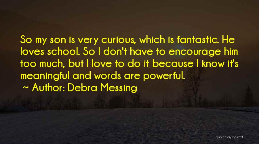 Words Are Meaningful Quotes By Debra Messing
