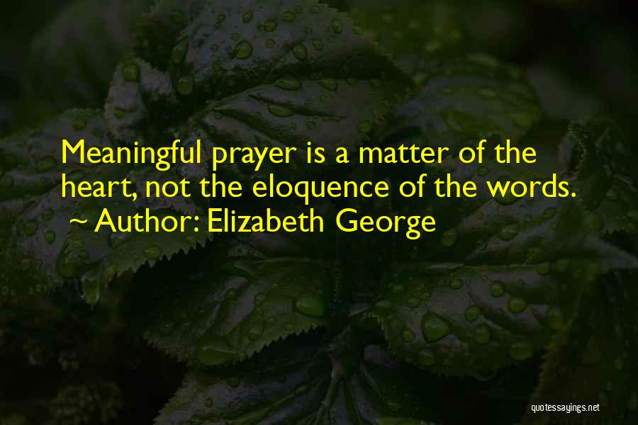 Words Are Meaningful Quotes By Elizabeth George