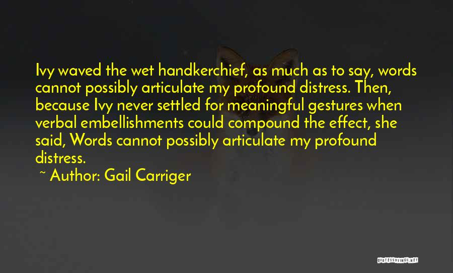 Words Are Meaningful Quotes By Gail Carriger