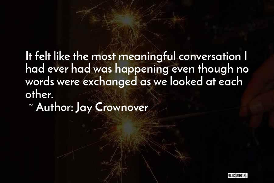 Words Are Meaningful Quotes By Jay Crownover