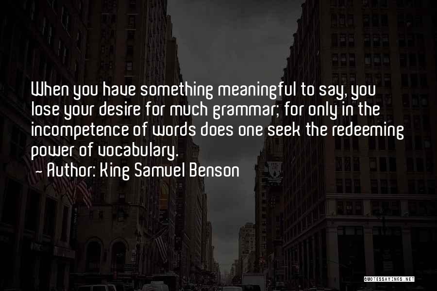 Words Are Meaningful Quotes By King Samuel Benson