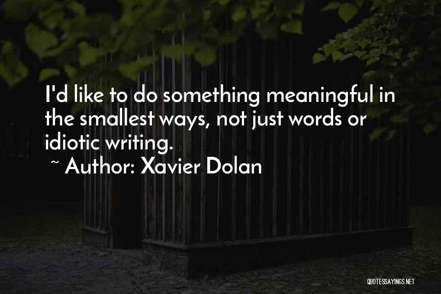 Words Are Meaningful Quotes By Xavier Dolan