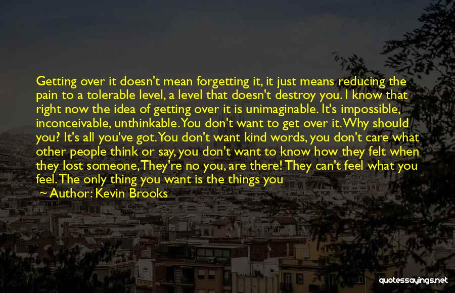 Words Don Mean Anything Quotes By Kevin Brooks