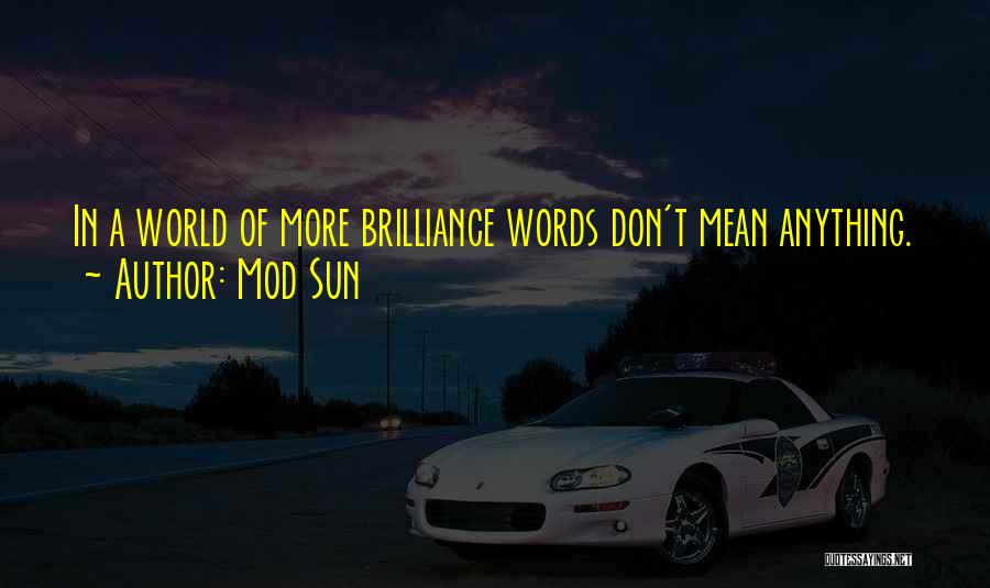Words Don Mean Anything Quotes By Mod Sun