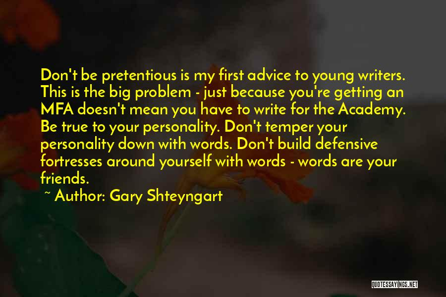 Words For Friends Quotes By Gary Shteyngart