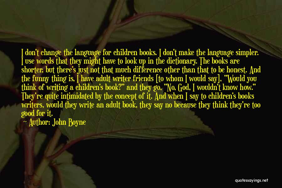 Words For Friends Quotes By John Boyne