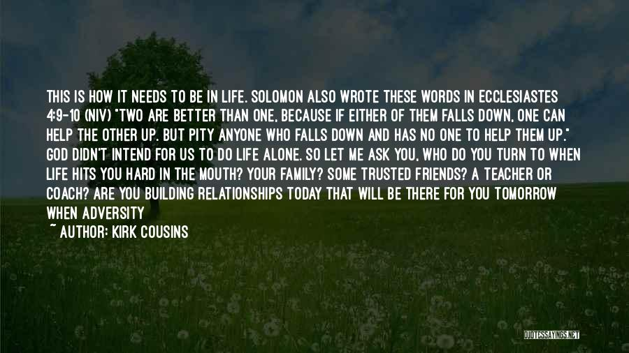 Words For Friends Quotes By Kirk Cousins