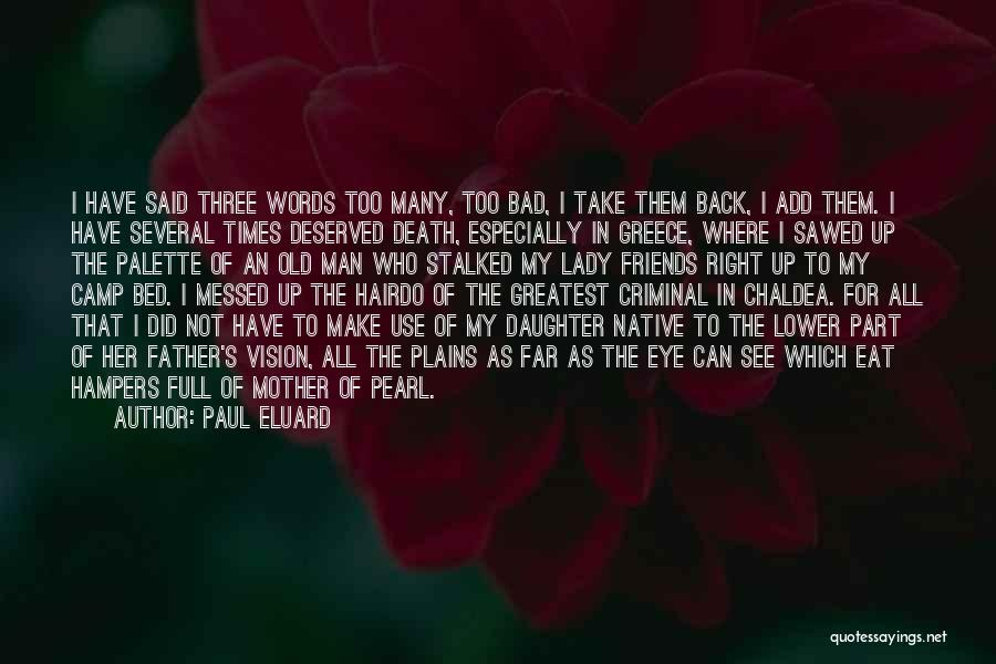 Words For Friends Quotes By Paul Eluard