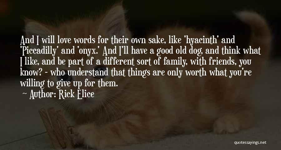 Words For Friends Quotes By Rick Elice