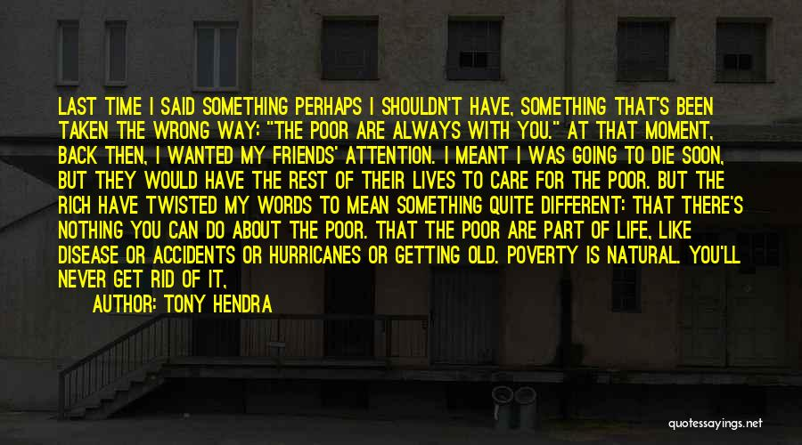 Words For Friends Quotes By Tony Hendra