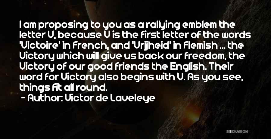 Words For Friends Quotes By Victor De Laveleye