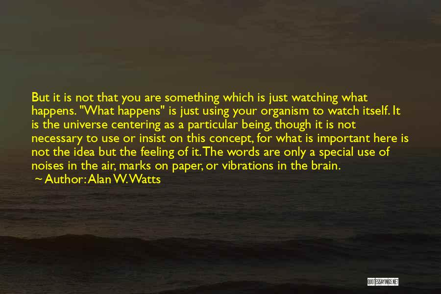 Words Just Being Words Quotes By Alan W. Watts