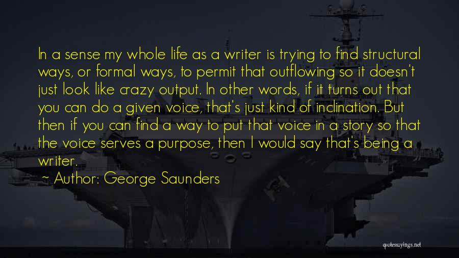 Words Just Being Words Quotes By George Saunders