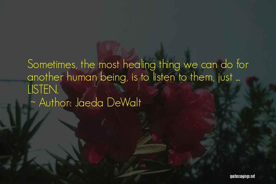 Words Just Being Words Quotes By Jaeda DeWalt