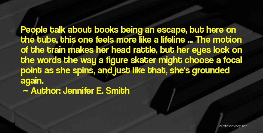 Words Just Being Words Quotes By Jennifer E. Smith