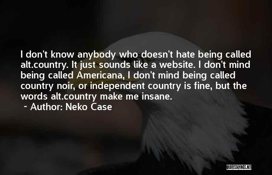 Words Just Being Words Quotes By Neko Case