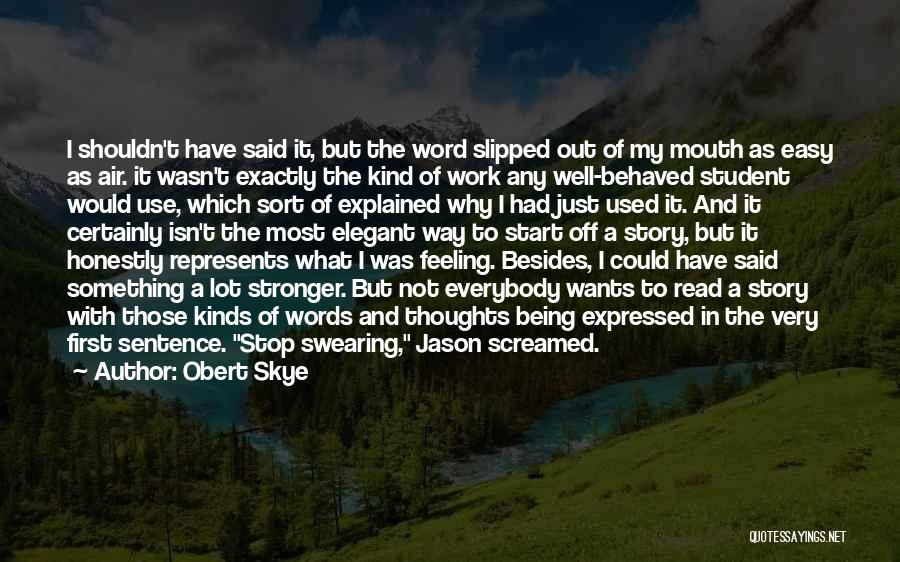 Words Just Being Words Quotes By Obert Skye