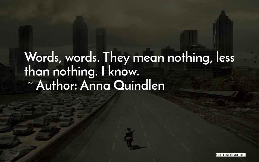Words Mean Nothing Quotes By Anna Quindlen