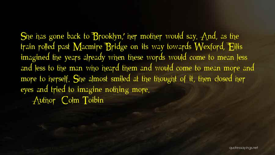 Words Mean Nothing Quotes By Colm Toibin