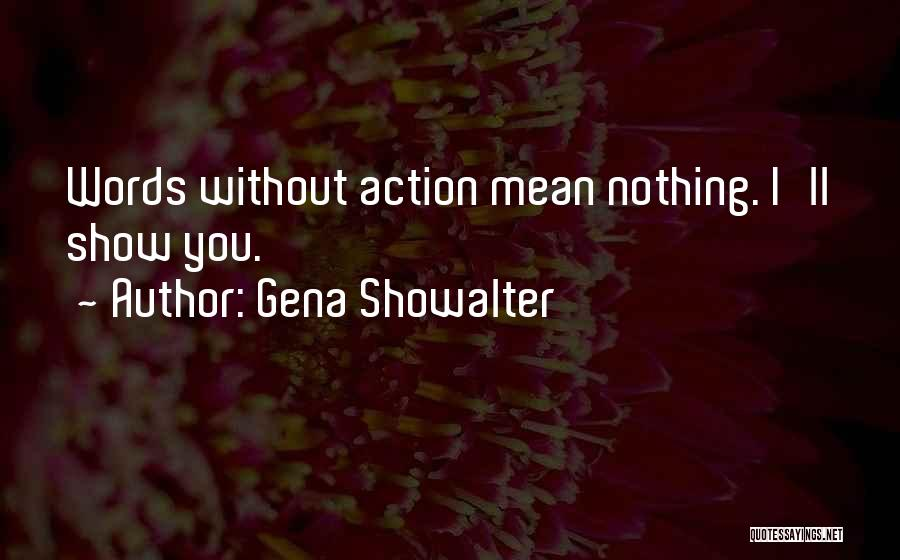 Words Mean Nothing Quotes By Gena Showalter