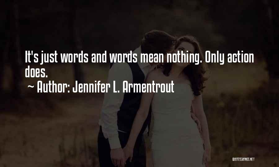 Words Mean Nothing Quotes By Jennifer L. Armentrout
