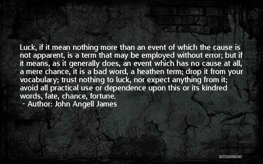 Words Mean Nothing Quotes By John Angell James