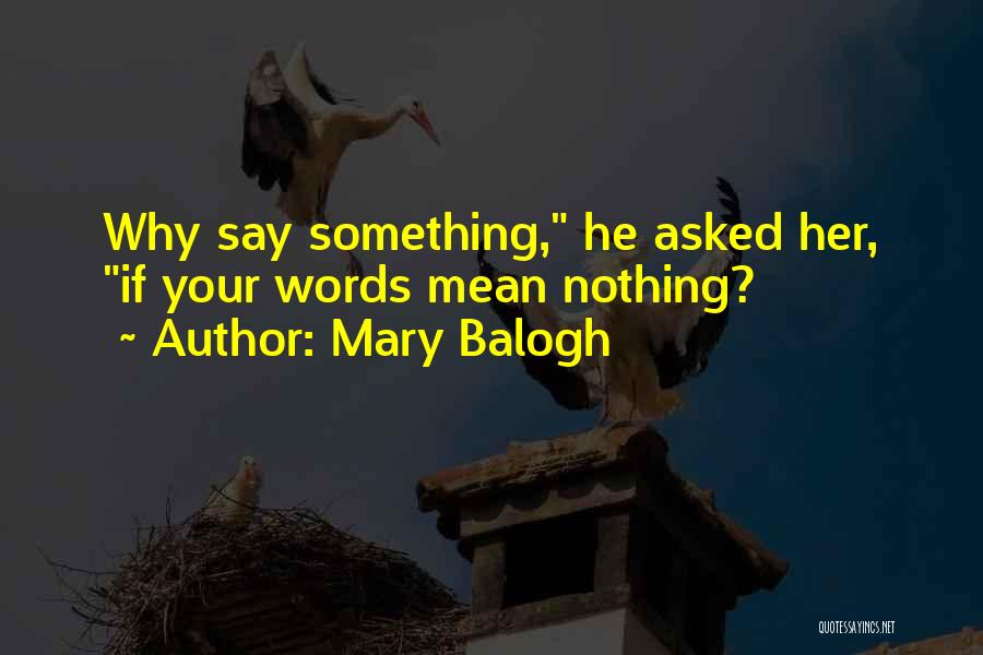 Words Mean Nothing Quotes By Mary Balogh