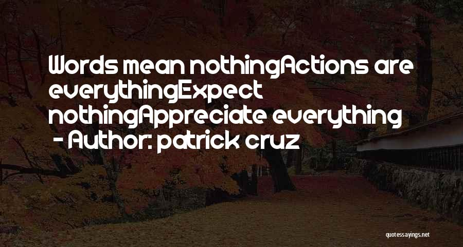 Words Mean Nothing Quotes By Patrick Cruz