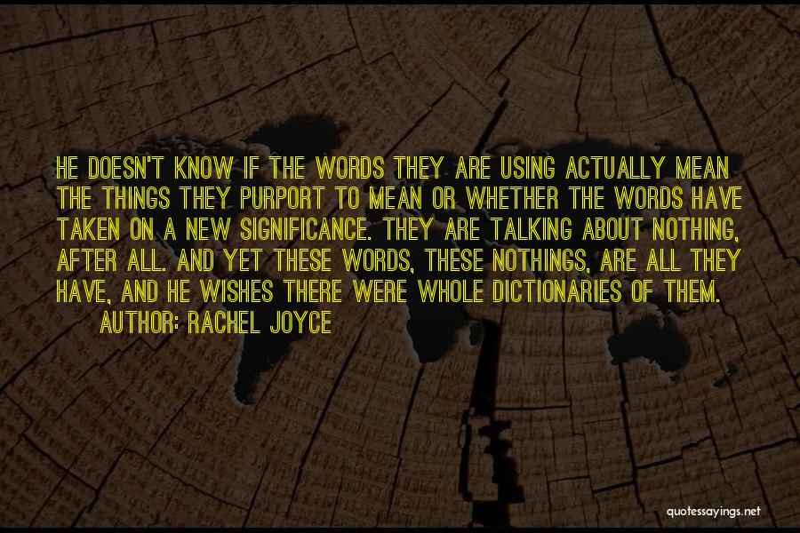Words Mean Nothing Quotes By Rachel Joyce