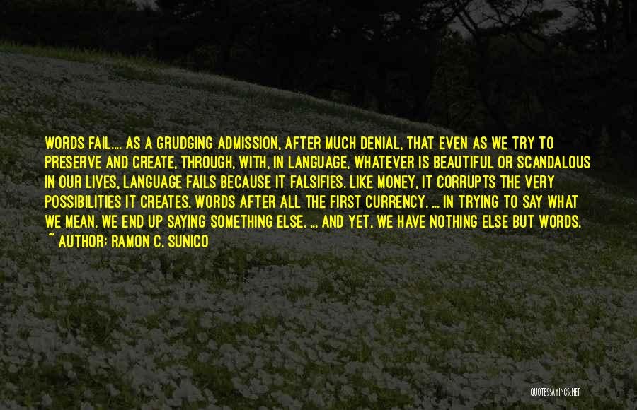 Words Mean Nothing Quotes By Ramon C. Sunico