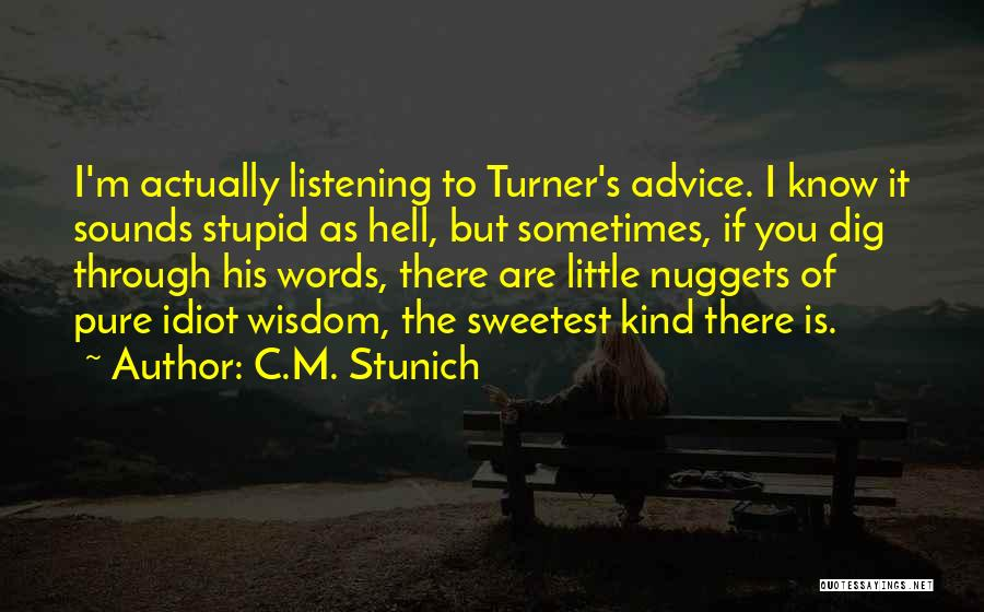Words Of Advice Quotes By C.M. Stunich