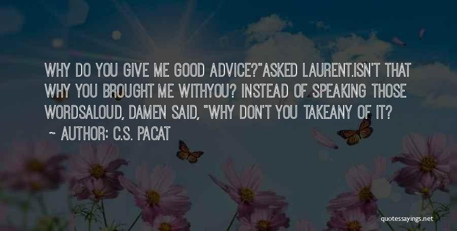 Words Of Advice Quotes By C.S. Pacat