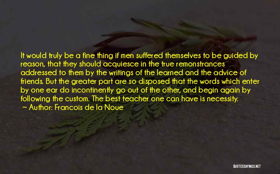Words Of Advice Quotes By Francois De La Noue