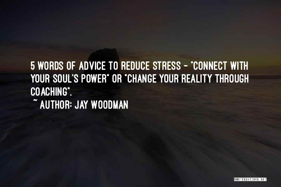 Words Of Advice Quotes By Jay Woodman