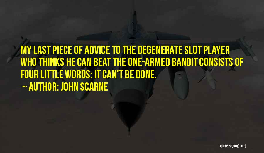 Words Of Advice Quotes By John Scarne
