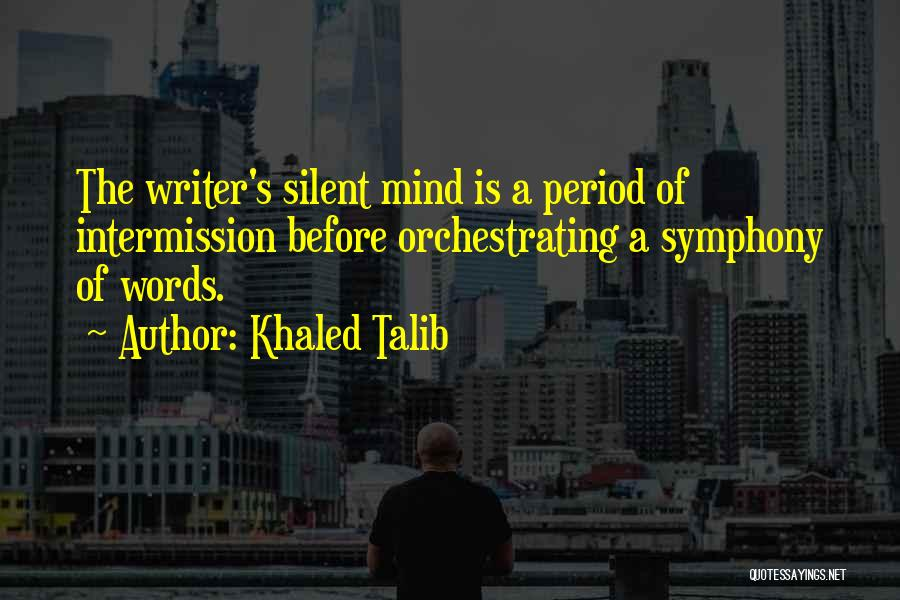 Words Of Advice Quotes By Khaled Talib