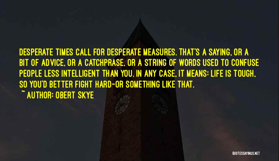 Words Of Advice Quotes By Obert Skye