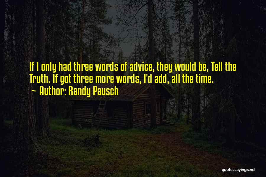 Words Of Advice Quotes By Randy Pausch