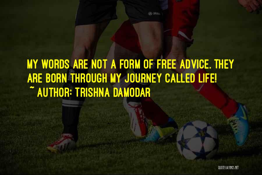 Words Of Advice Quotes By Trishna Damodar