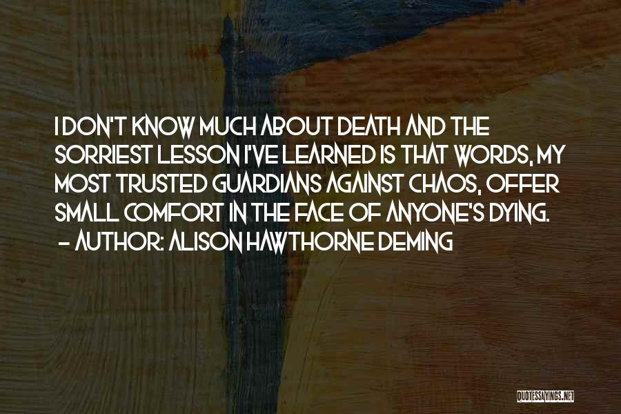 Words Of Comfort Death Quotes By Alison Hawthorne Deming