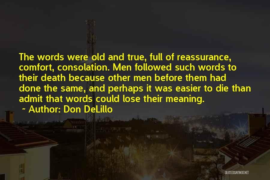 Words Of Comfort Death Quotes By Don DeLillo