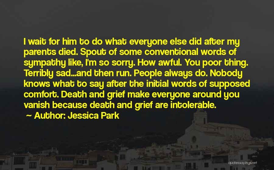 Words Of Comfort Death Quotes By Jessica Park