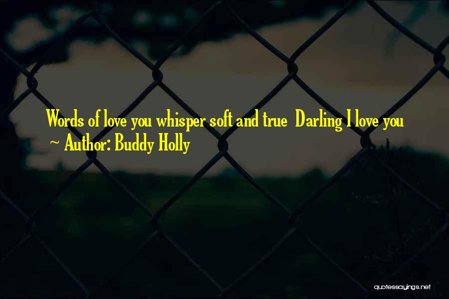 Words Of True Love Quotes By Buddy Holly