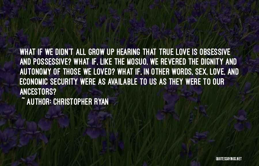 Words Of True Love Quotes By Christopher Ryan