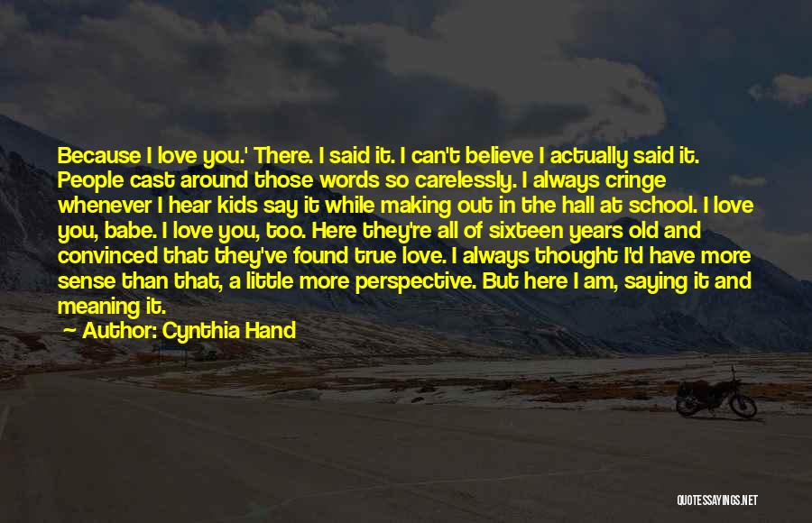 Words Of True Love Quotes By Cynthia Hand