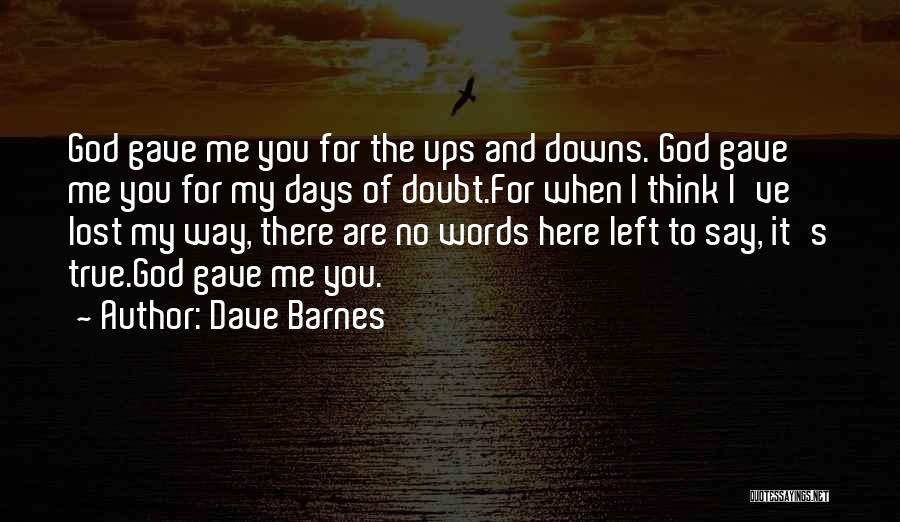 Words Of True Love Quotes By Dave Barnes
