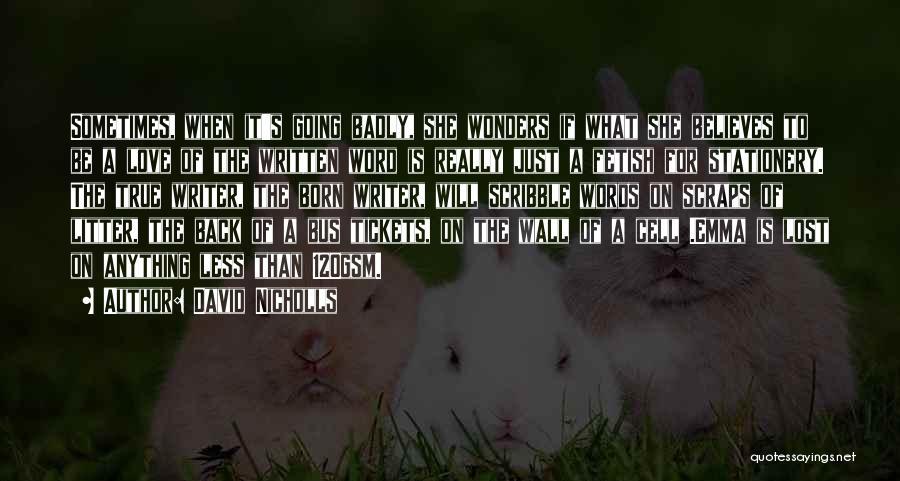 Words Of True Love Quotes By David Nicholls